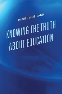 Cover Knowing the Truth about Education