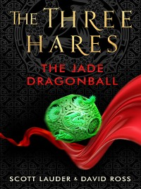 Cover The Three Hares: The Jade Dragonball