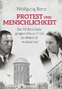 """Cover Protest und Menschlichkeit. Die Widerstandsgruppe """"Onkel Emil"""" im Nationalsozialismus"""