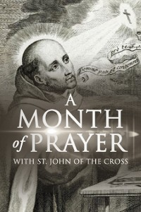 Cover A Month of Prayer with St. John of the Cross