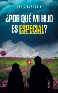 Cover ¿Por qué mi hijo es especial?