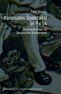 Cover Koloniales Spektakel in 9 x 14