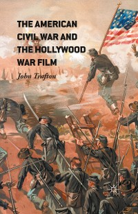 Cover The American Civil War and the Hollywood War Film