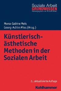 Cover Künstlerisch-ästhetische Methoden in der Sozialen Arbeit
