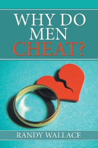 Cover Why Do Men Cheat?