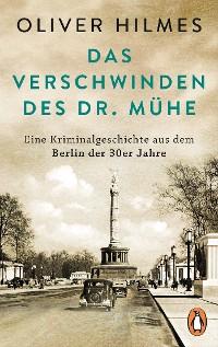 Cover Das Verschwinden des Dr. Mühe