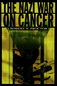 Cover The Nazi War on Cancer