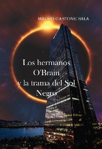 Cover Los hermanos O'Brain y la trama del Sol Negro