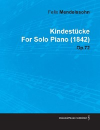 Cover Kindest Cke by Felix Mendelssohn for Solo Piano (1842) Op.72