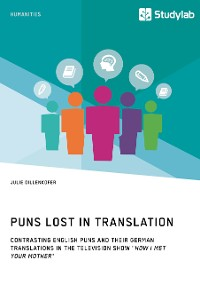"""Cover Puns Lost in Translation. Contrasting English Puns and Their German Translations in the Television Show """"How I Met Your Mother"""""""