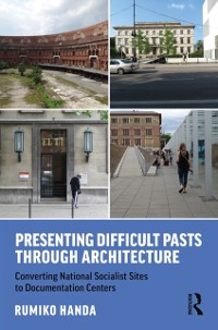 Cover Presenting Difficult Pasts Through Architecture
