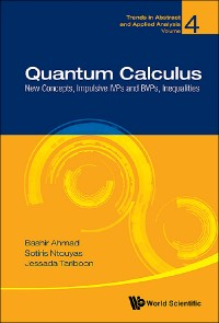 Cover Quantum Calculus: New Concepts, Impulsive Ivps And Bvps, Inequalities