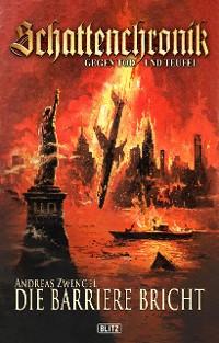 Cover Schattenchronik - Gegen Tod und Teufel 12: Die Barriere bricht
