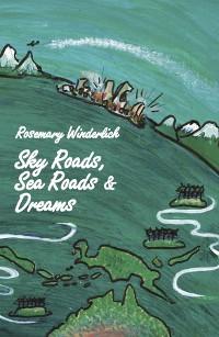 Cover Sky Roads, Sea Roads & Dreams