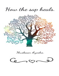 Cover How the Sap Heals
