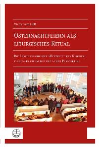 Cover Osternachtfeiern als liturgisches Ritual