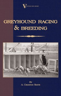 Cover Greyhound Racing And Breeding (A Vintage Dog Books Breed Classic)