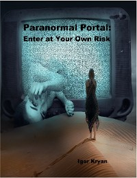 Cover Paranormal Portal: Enter At Your Own Risk