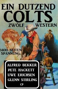 Cover Ein Dutzend Colts: Zwölf Western