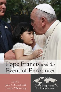 Cover Pope Francis and the Event of Encounter