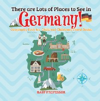 Cover There are Lots of Places to See in Germany! Geography Book for  Children | Children's Travel Books