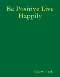 Cover Be Positive Live Happily