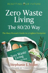 Cover Resetting Our Future: Zero Waste Living, The 80/20 Way