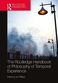 Cover Routledge Handbook of Philosophy of Temporal Experience
