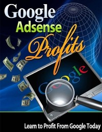 Cover Google Adsense Profits - Learn to Profit from Google Today