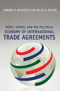 Cover Votes, Vetoes, and the Political Economy of International Trade Agreements