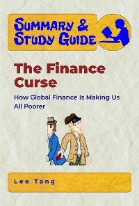 Cover Summary & Study Guide - The Finance Curse