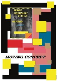 """Cover Moving Concept """"Biennale internazionale di Lecce"""""""