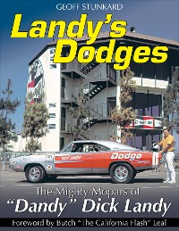 """Cover Landy's Dodges: The Mighty Mopars of """"Dandy"""" Dick Landy"""
