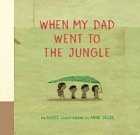 Cover When My Dad Went to the Jungle