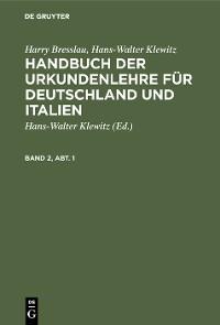 Cover Harry Bresslau; Hans-Walter Klewitz: Handbuch der Urkundenlehre für Deutschland und Italien. Band 2, Abt. 1