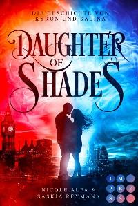 Cover Daughter of Shades (Die Geschichte von Kyron und Salina  1)