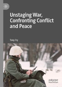 Cover Unstaging War, Confronting Conflict and Peace
