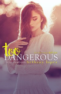 Cover Too Dangerous: The Lewis Cousins, Book 5