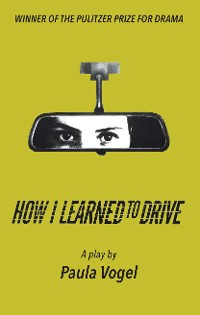 Cover How I Learned to Drive (Stand-Alone TCG Edition)
