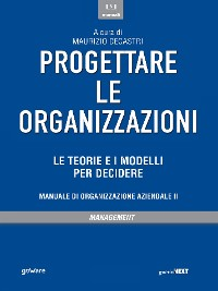 Cover Progettare le organizzazioni. Le teorie e i modelli per decidere