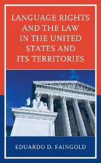 Cover Language Rights and the Law in the United States and Its Territories