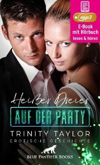 Cover Heißer Dreier auf der Party | Erotik Audio Story | Erotisches Hörbuch