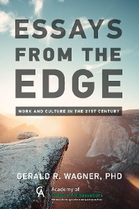 Cover ESSAYS FROM THE EDGE; Work and Culture in the 21st Century