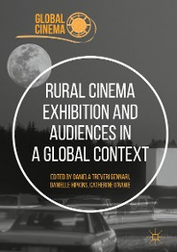Cover Rural Cinema Exhibition and Audiences in a Global Context