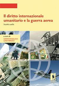 Cover Il diritto internazionale umanitario e la guerra aerea