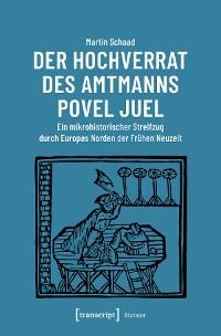 Cover Der Hochverrat des Amtmanns Povel Juel