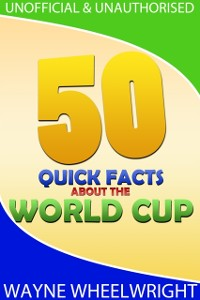 Cover 50 Quick Facts about the World Cup