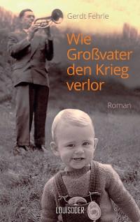 Cover Wie Großvater den Krieg verlor