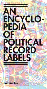 Cover Encyclopedia of Political Record Labels