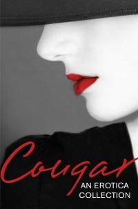 Cover Cougar: An Erotica Collection